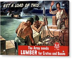 The Army Needs Lumber For Crates And Boxes Acrylic Print