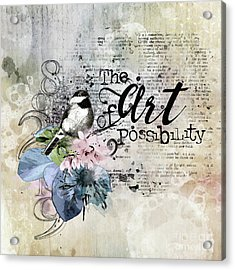 The Art Of Possibilty Acrylic Print