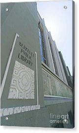 The Berkeley Public Library Central Branch At University Of California Berkeley Dsc6320 Acrylic Print