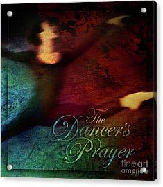 The Dancer's Prayer Acrylic Print by Shevon Johnson