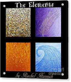 The Elements Acrylic Print by Rachel Hannah