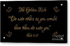 The Golden Rule Do Unto Others On Black Acrylic Print