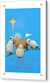 The Greatest Gift Acrylic Print