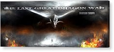 The Last Great Dragon War Acrylic Print by Peter Chilelli