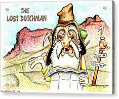 The Lost Dutchman Acrylic Print
