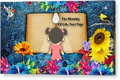 The Meaning Of Life Art Acrylic Print by Marvin Blaine