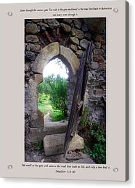 The Narrow Gate Acrylic Print by Emanuel Tanjala