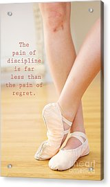 The Pain Of Discipline Acrylic Print