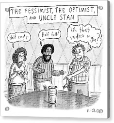 The Pessimist The Optimist And Uncle Stan Acrylic Print