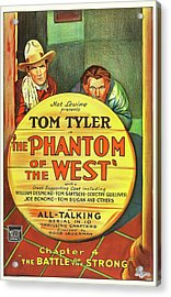 The Phantom Of The West 1931 Acrylic Print by Mountain Dreams
