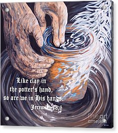 The Potter's Hands With Scripture Acrylic Print by Eloise Schneider