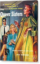 The Queer Sisters Acrylic Print