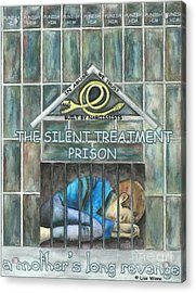 The Silent Treatment Is Abuse Acrylic Print