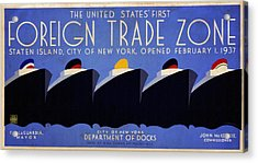 The United States' First Foreign Trade Zone - Vintage Poster Vintagelized Acrylic Print