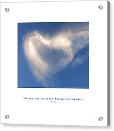 Acrylic Print featuring the photograph The Way Is In The Heart by Kristen Fox