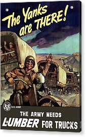 The Yanks Are There -- Ww2 Acrylic Print by War Is Hell Store