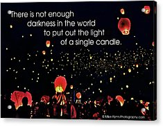 There Is Not Enough Darkness Acrylic Print