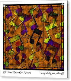 These Notes Get Around ... Brown Acrylic Print by Terry Mulligan