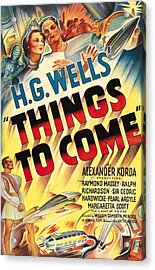 Things To Come Aka H.g. Wells Things To Acrylic Print by Everett