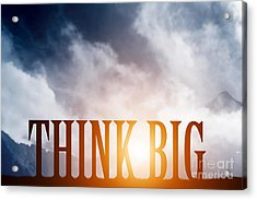 Think Big Text On Mountains Landscape Acrylic Print