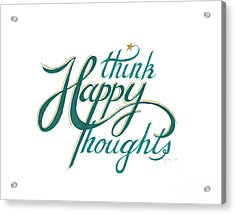 Acrylic Print featuring the drawing Think Happy Thoughts by Cindy Garber Iverson