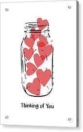 Acrylic Print featuring the mixed media Thinking Of You Jar Of Hearts- Art By Linda Woods by Linda Woods