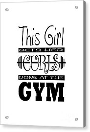 This Girl Gets Her Curls Done At The Gym Acrylic Print