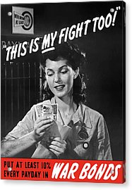 This Is My Fight Too - Ww2 Acrylic Print