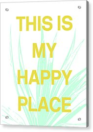 This Is My Happy Place- Art By Linda Woods Acrylic Print by Linda Woods