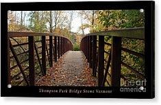 Thompson Park Bridge Stowe Vermont Poster Acrylic Print by Felipe Adan Lerma