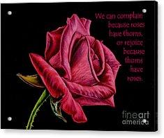 Thorns Have Roses  Acrylic Print by Sarah Batalka