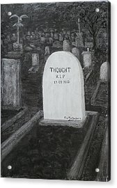 Thoughts  Silent As The Grave Acrylic Print by Alex Mortensen