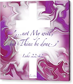 Thy Will Be Done Acrylic Print