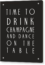 Time To Drink Champagne Acrylic Print