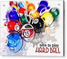 Time To Play Hard Ball White Acrylic Print
