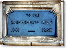 To The Confederate Dead Acrylic Print by John Rizzuto