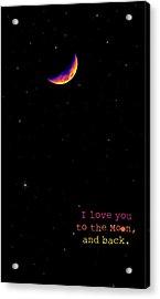 To The Moon And Back Acrylic Print by Rheann Earnest