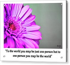 To The World Acrylic Print