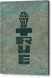 To Thine Own Self... Acrylic Print