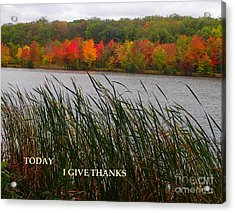 Today I Give Thanks Acrylic Print
