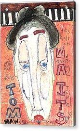 Tom Waits Acrylic Print by Robert Wolverton Jr