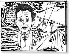 Tony Hayward Sailing For A Reason By Yonatan Frimer Acrylic Print by Yonatan Frimer Maze Artist