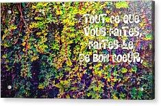 Tout Ce Que Vous Faites, Faites Le, De Bon Coeur Colossiens 3 23 Acrylic Print