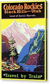 Travel By Train To Colorado Rockies - Vintage Poster Restored Acrylic Print