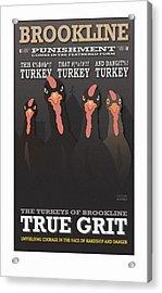 True Grit Acrylic Print
