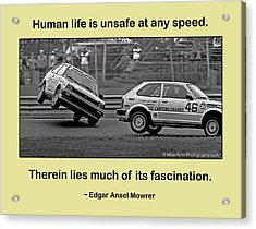 Unsafe At Any Speed Acrylic Print by Mike Flynn