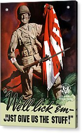 Us Army -- World War Two Propaganda Acrylic Print by War Is Hell Store