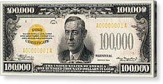 Acrylic Print featuring the digital art U.s. One Hundred Thousand Dollar Bill - 1934 $100000 Usd Treasury Note  by Serge Averbukh