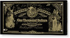 Acrylic Print featuring the digital art U. S. One Thousand Dollar Bill - 1863 $1000 Usd Treasury Note In Gold On Black by Serge Averbukh