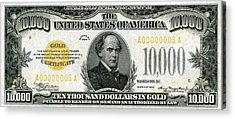 Acrylic Print featuring the digital art U.s. Ten Thousand Dollar Bill - 1934 $10000 Usd Treasury Note by Serge Averbukh